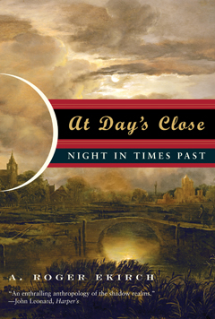 "Roger Ekirch's book ""At Day's Close"""